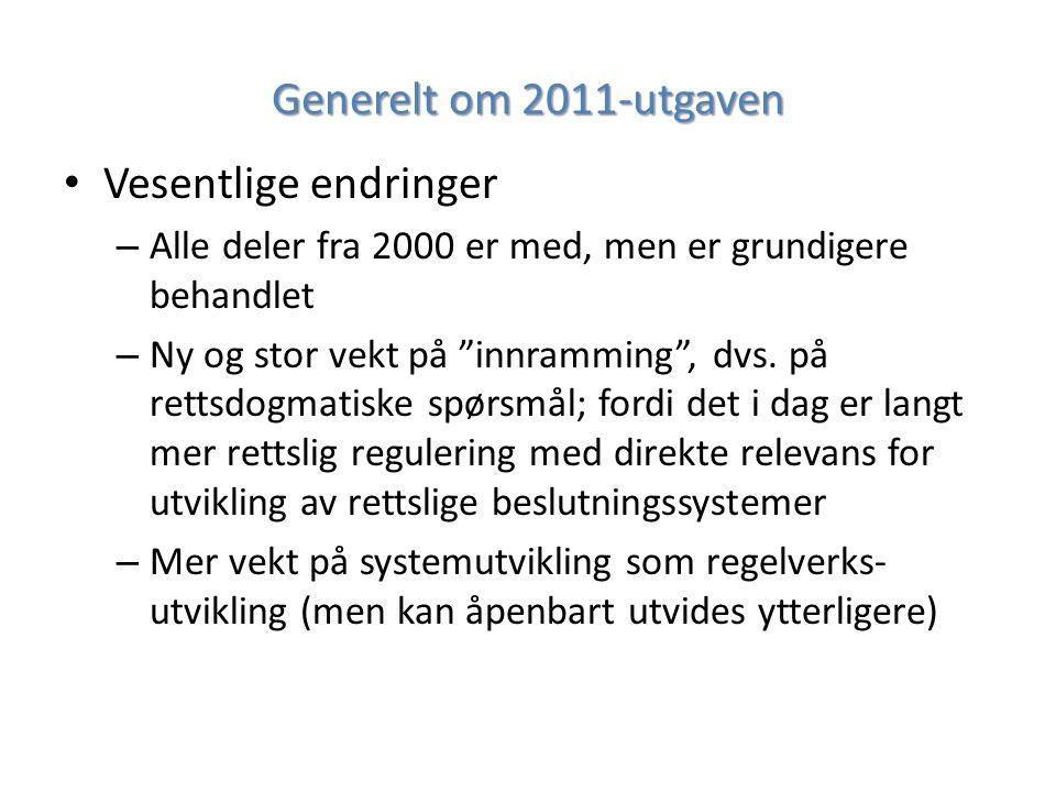 Generelt om 2011-utgaven Vesentlige endringer – Alle deler fra 2000 er med, men er grundigere behandlet – Ny og stor vekt på innramming , dvs.