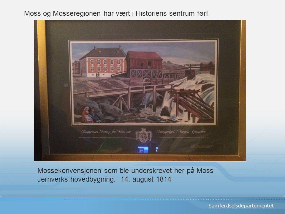 Samferdselsdepartementet Moss og Mosseregionen har vært i Historiens sentrum før.