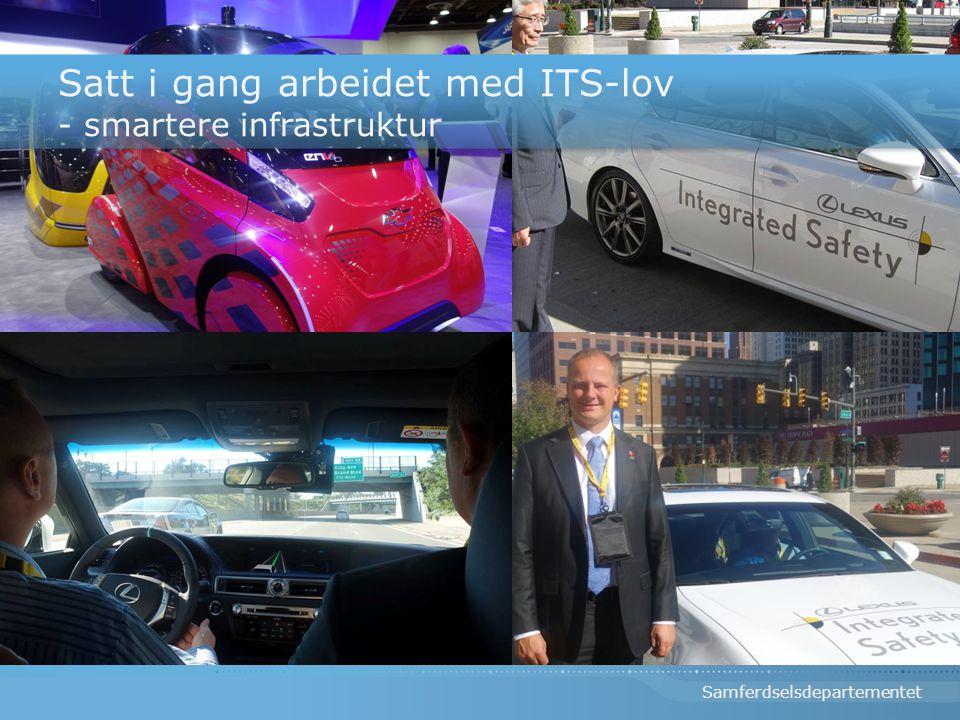 Satt i gang arbeidet med ITS-lov - smartere infrastruktur Satt i gang arbeidet med ITS-lov - smartere infrastruktur