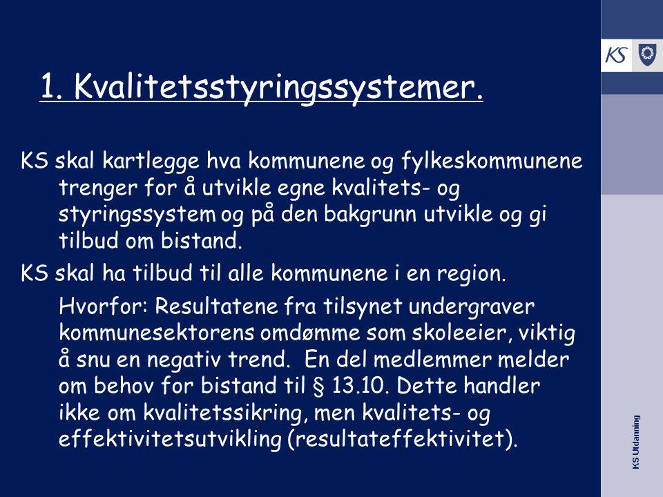 KS Utdanning 1.Kvalitetsstyringssystemer.