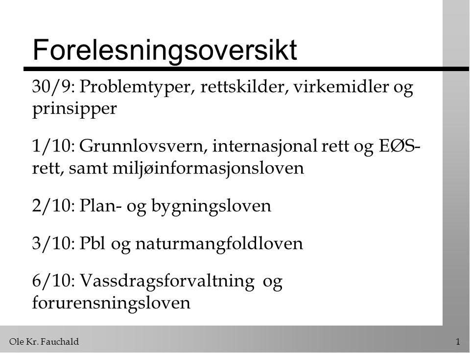 Ole Kr.Fauchald52 Hovedelementer i pbl. 1. Utarbeidelse av planer ä Fokus på arealplaner 2.