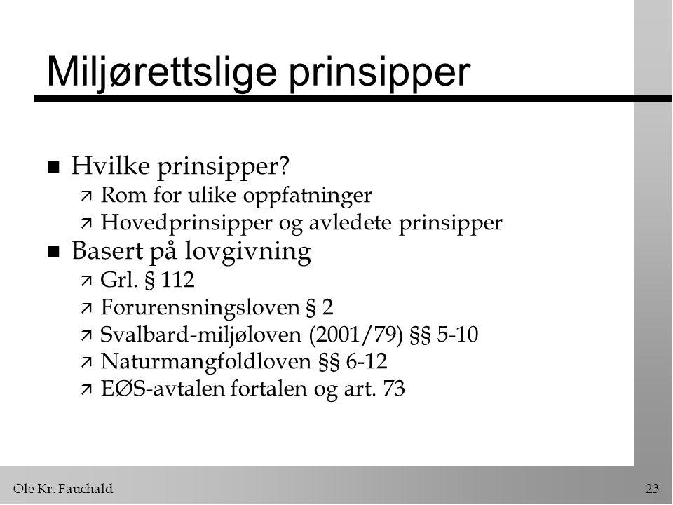 Ole Kr.Fauchald23 Miljørettslige prinsipper n Hvilke prinsipper.