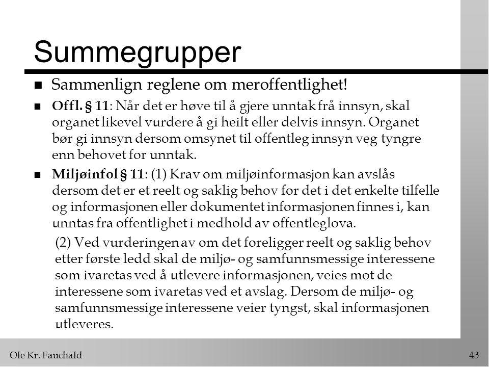 Ole Kr.Fauchald43 Summegrupper n Sammenlign reglene om meroffentlighet.