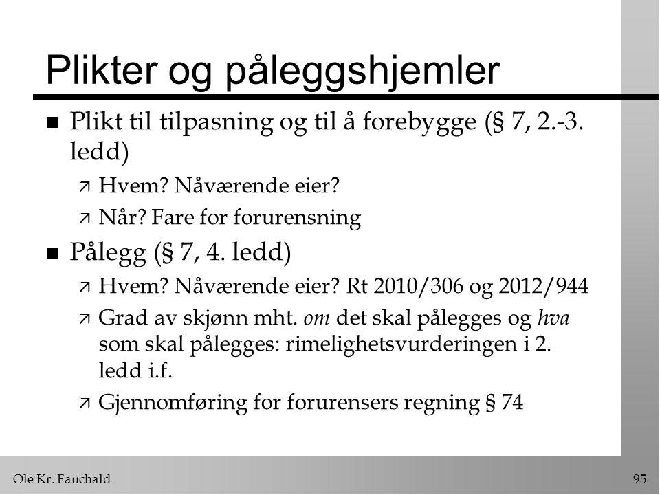 Ole Kr.Fauchald95 Plikter og påleggshjemler n Plikt til tilpasning og til å forebygge (§ 7, 2.-3.