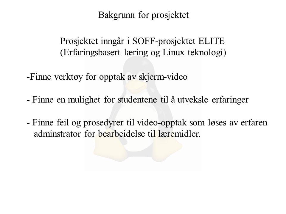 Bakgrunn for prosjektet -Finne verktøy for opptak av skjerm-video - Finne en mulighet for studentene til å utveksle erfaringer - Finne feil og prosedy