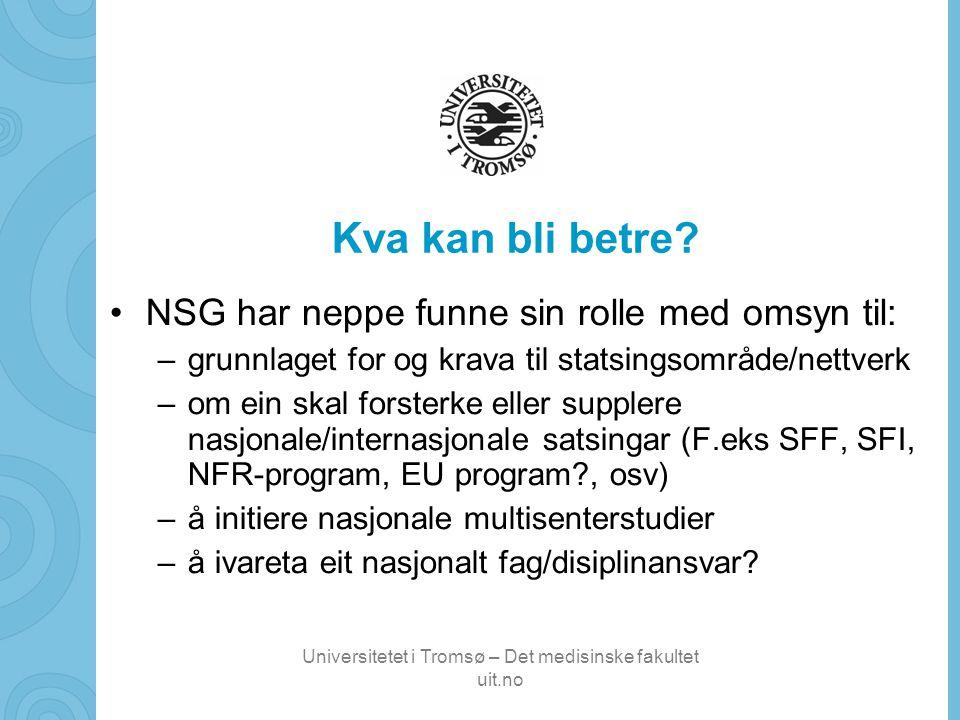 Universitetet i Tromsø – Det medisinske fakultet uit.no Kva kan bli betre.
