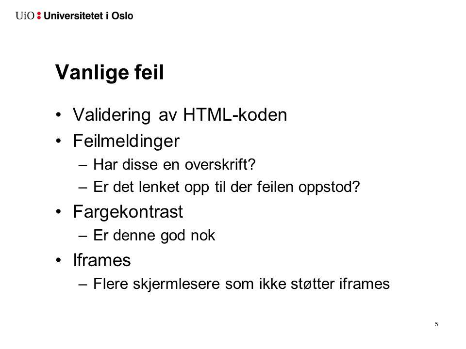 Vanlige feil Validering av HTML-koden Feilmeldinger –Har disse en overskrift.