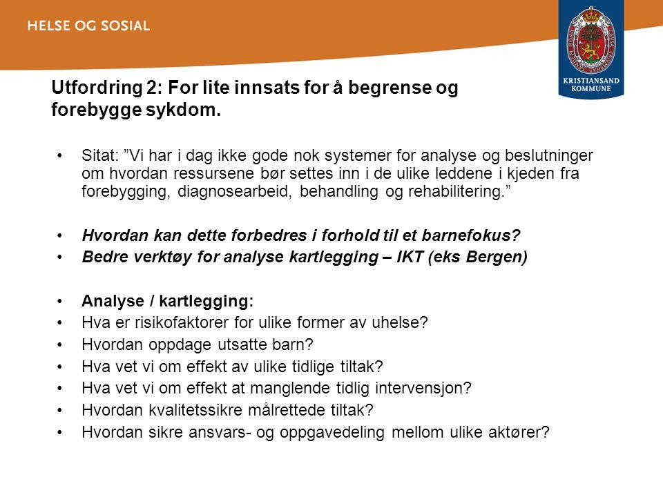Utfordring 2: For lite innsats for å begrense og forebygge sykdom.