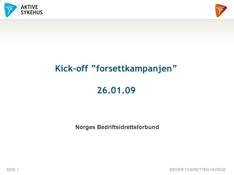 "BEDRIFTSIDRETTEN I NORGESIDE 1 Kick-off ""forsettkampanjen"" 26.01.09 Norges Bedriftsidrettsforbund"