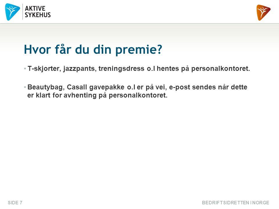 BEDRIFTSIDRETTEN I NORGESIDE 8 Forsettkampanjen Ny kampanje fra 26.01.09-01.03.09.