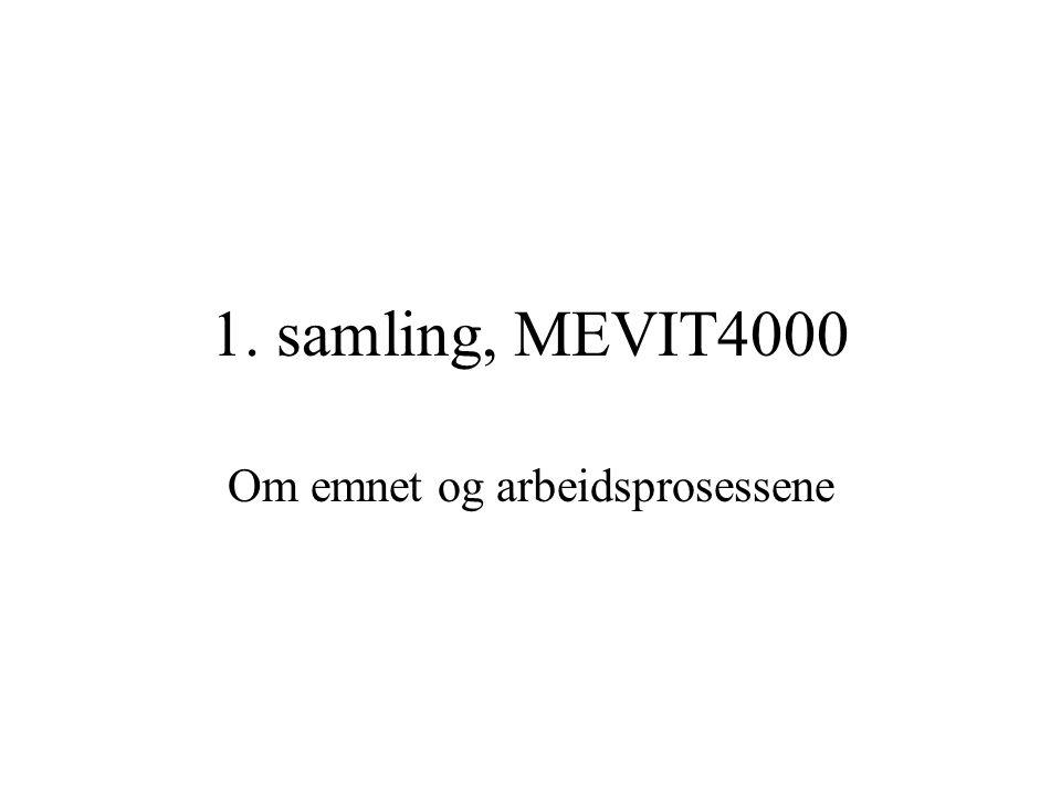 1. samling, MEVIT4000 Om emnet og arbeidsprosessene