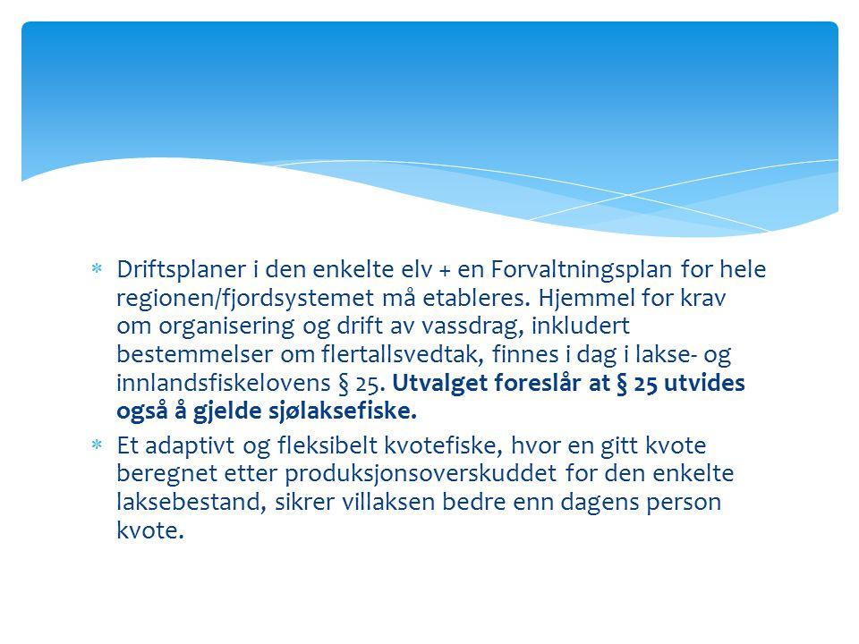  Driftsplaner i den enkelte elv + en Forvaltningsplan for hele regionen/fjordsystemet må etableres. Hjemmel for krav om organisering og drift av vass