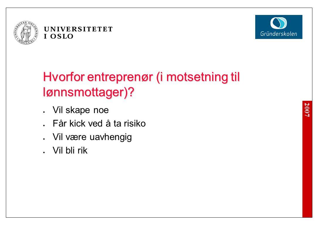 2007 Hvorfor entreprenør (i motsetning til lønnsmottager).