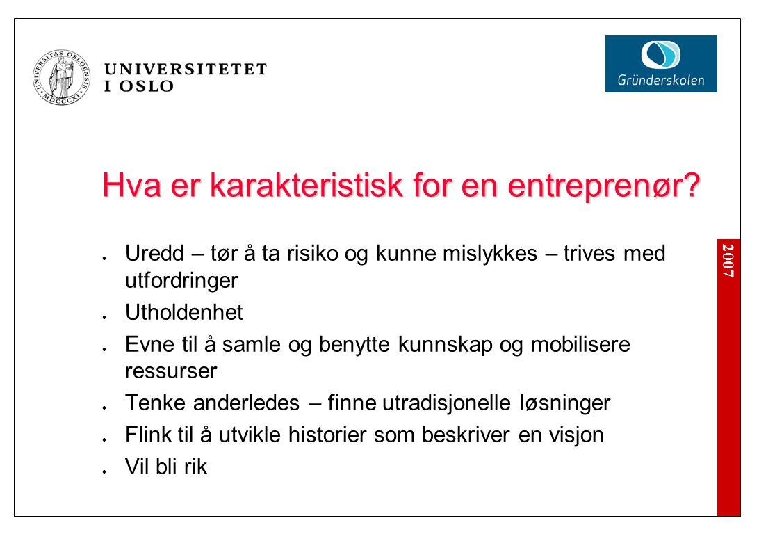 2007 Hva er karakteristisk for en entreprenør.
