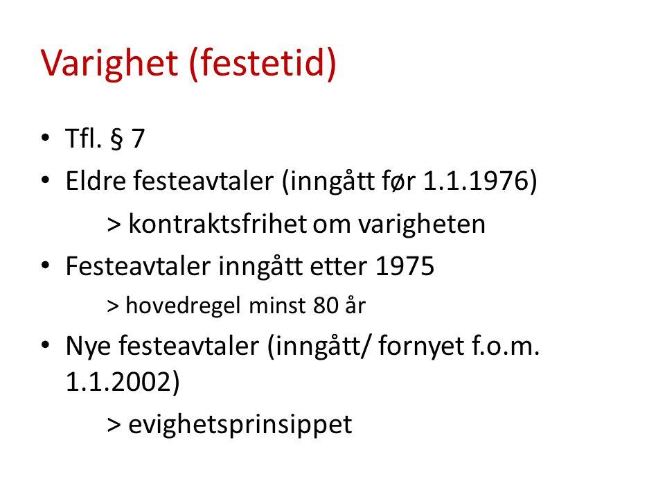 Forlengelse Nye festeavtaler > Evighetsprinsippet Eldre festeavtaler > aktuelt med forlengelse Tfl.