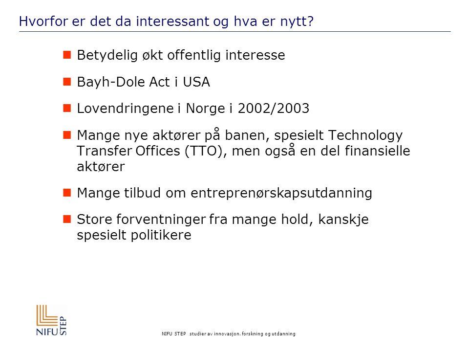NIFU STEP studier av innovasjon, forskning og utdanning Hvorfor er det da interessant og hva er nytt.