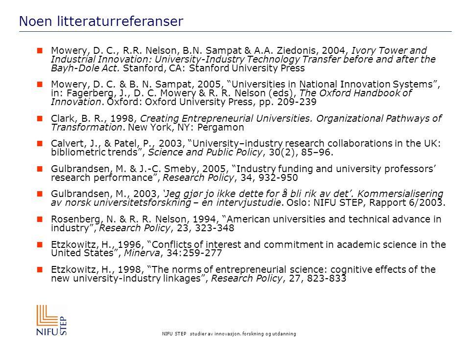 NIFU STEP studier av innovasjon, forskning og utdanning Noen litteraturreferanser Mowery, D.