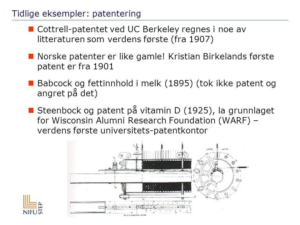 NIFU STEP studier av innovasjon, forskning og utdanning Tidlige eksempler: patentering Cottrell-patentet ved UC Berkeley regnes i noe av litteraturen som verdens første (fra 1907) Norske patenter er like gamle.