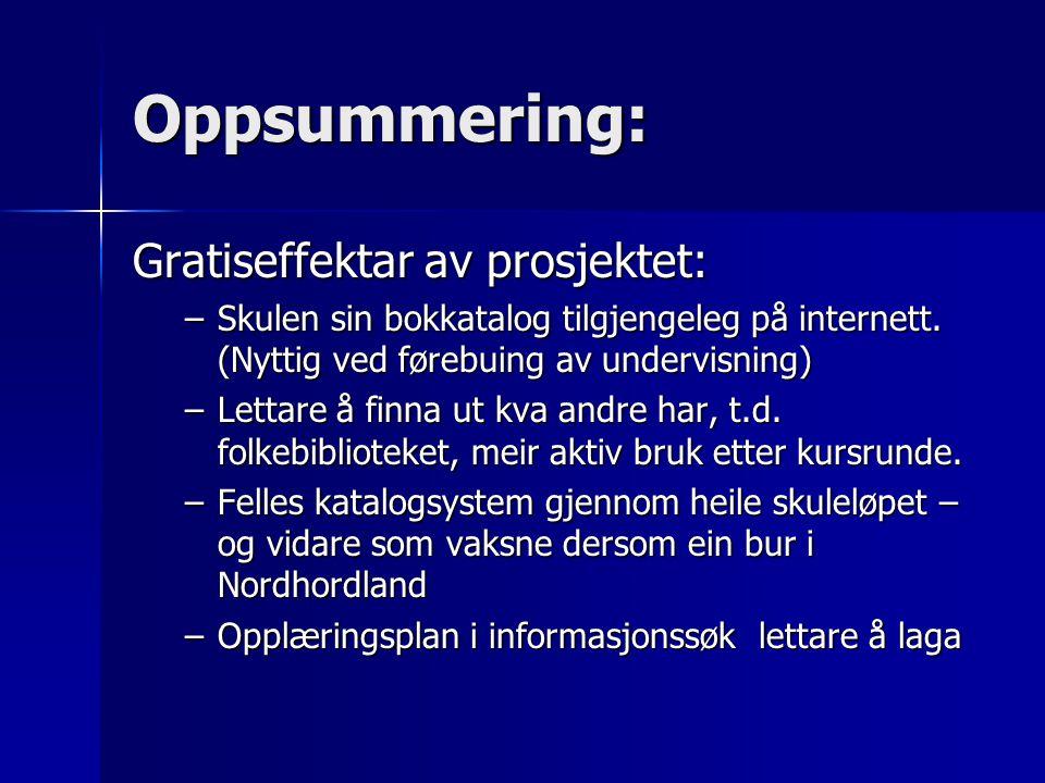 Oppsummering: Gratiseffektar av prosjektet: –Skulen sin bokkatalog tilgjengeleg på internett.