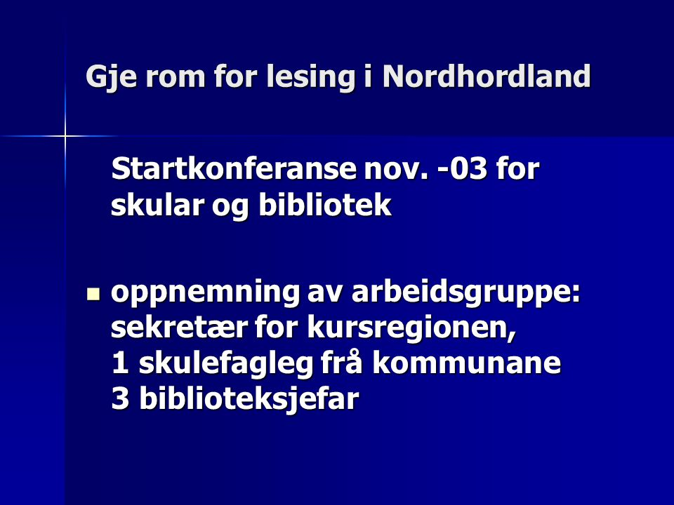 Gje rom for lesing i Nordhordland Startkonferanse nov.