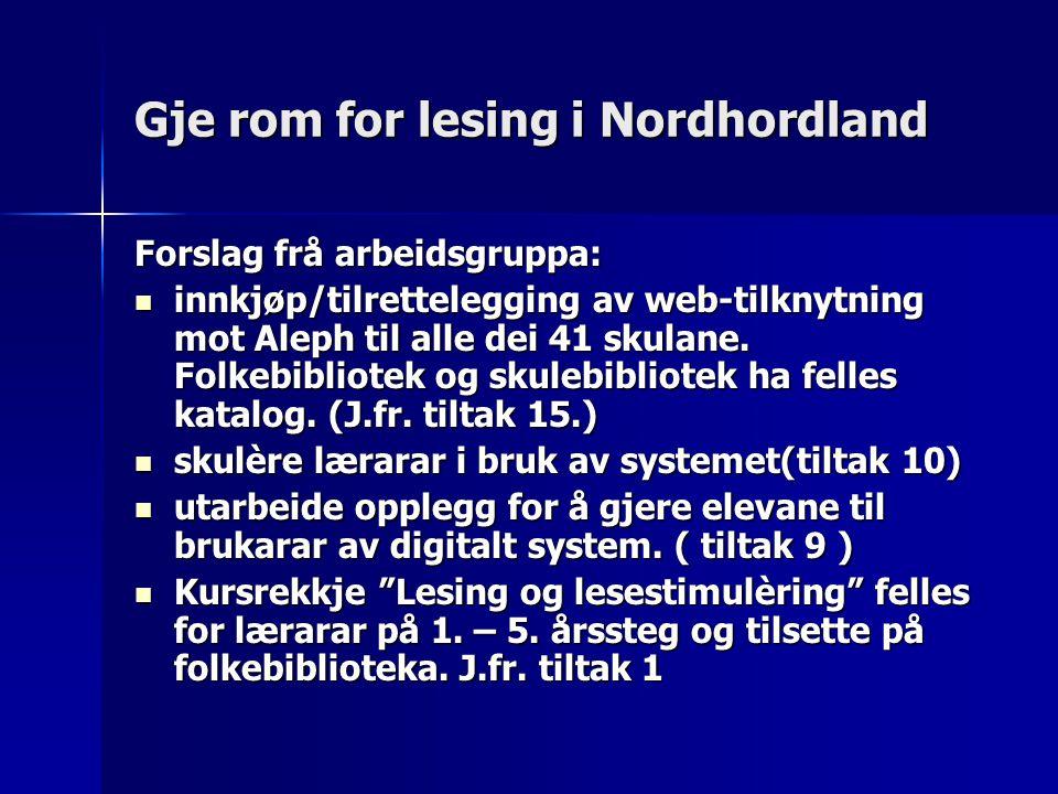 Gje rom for lesing i Nordhordland Forslag frå arbeidsgruppa: innkjøp/tilrettelegging av web-tilknytning mot Aleph til alle dei 41 skulane.