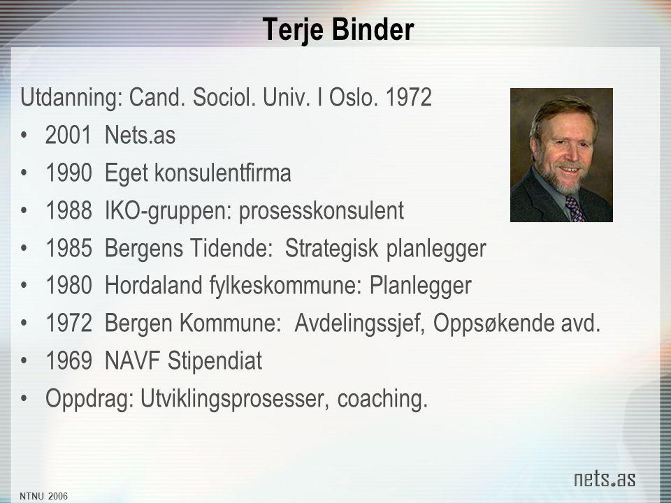NTNU 2006 Terje Binder Utdanning: Cand. Sociol. Univ.