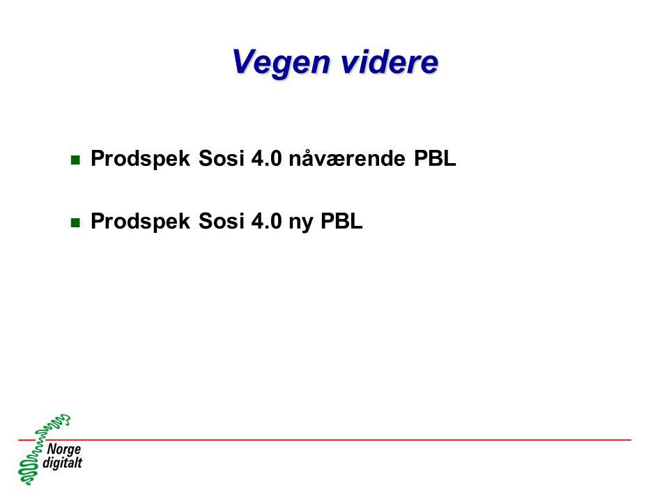 Vegen videre n Prodspek Sosi 4.0 nåværende PBL n Prodspek Sosi 4.0 ny PBL