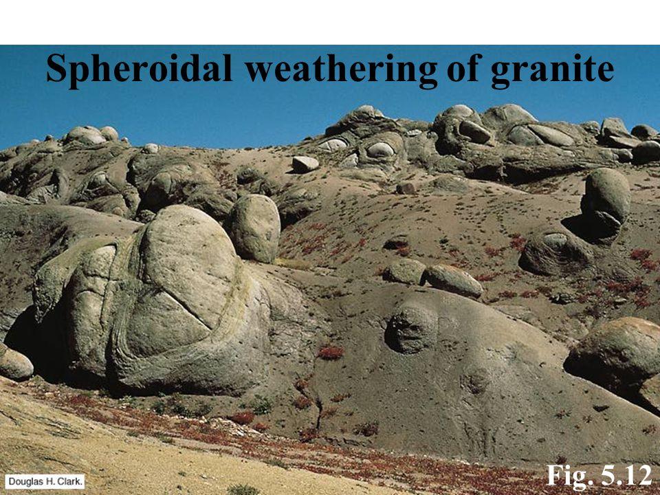 Fig. 5.12 Spheroidal weathering of granite