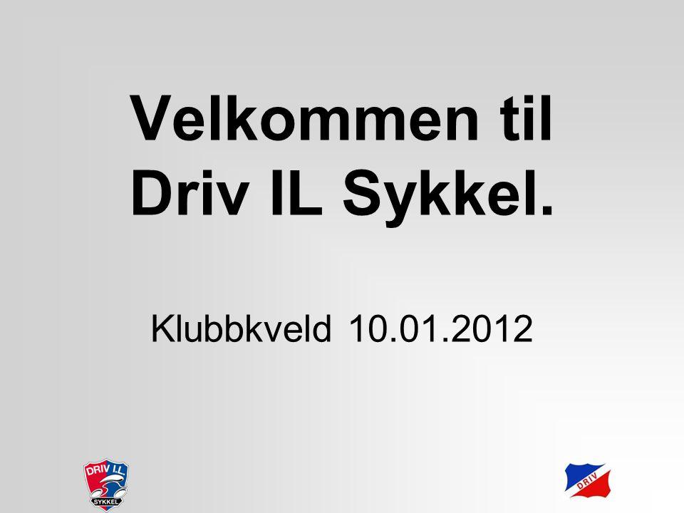 Velkommen til Driv IL Sykkel. Klubbkveld 10.01.2012