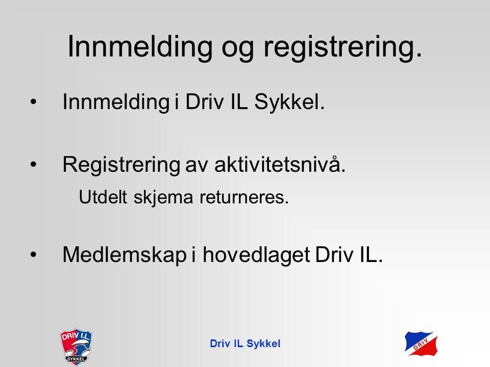 Driv IL Sykkel Innmelding og registrering. Innmelding i Driv IL Sykkel.