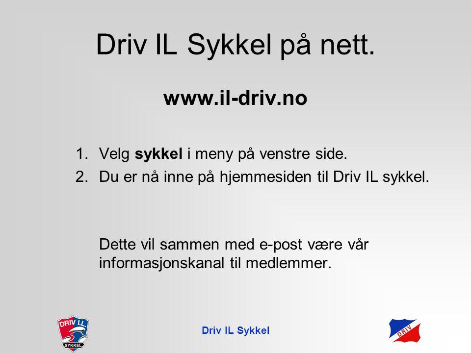 Driv IL Sykkel på nett. www.il-driv.no 1.Velg sykkel i meny på venstre side.