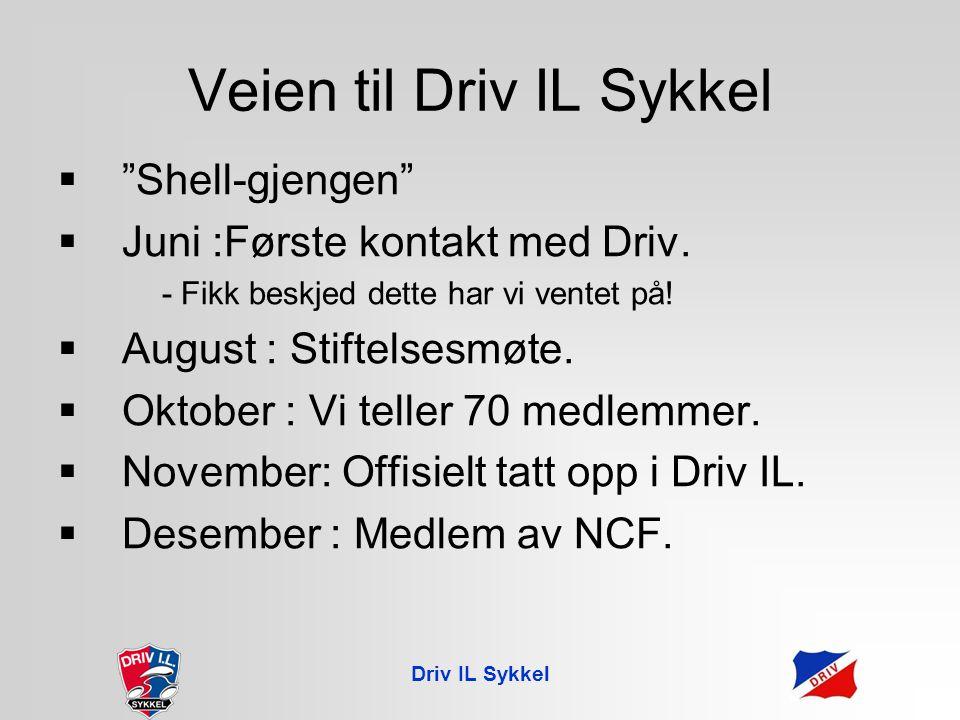 Veien til Driv IL Sykkel  Shell-gjengen  Juni :Første kontakt med Driv.