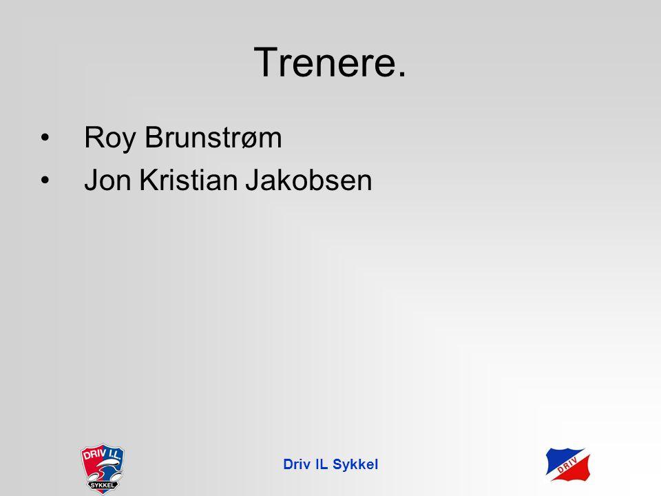 Driv IL Sykkel Trenere. Roy Brunstrøm Jon Kristian Jakobsen