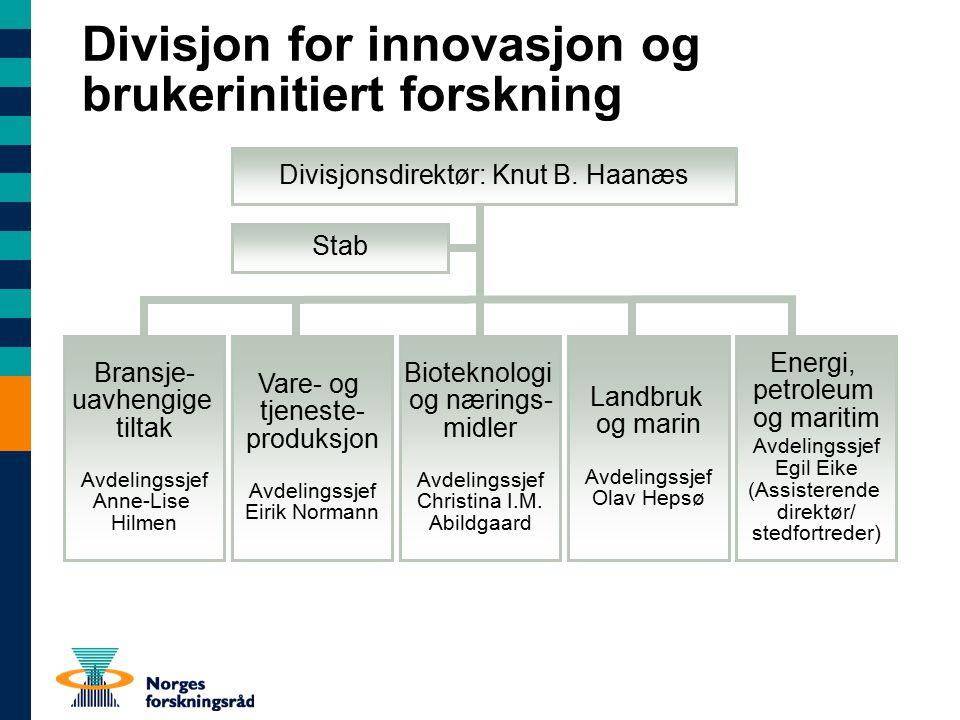 Vare- og tjeneste- produksjon Avdelingssjef Eirik Normann Bioteknologi og nærings- midler Avdelingssjef Christina I.M.