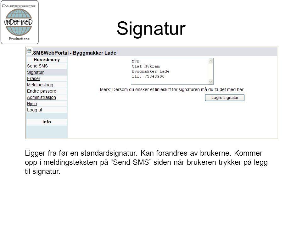 Signatur Ligger fra før en standardsignatur. Kan forandres av brukerne.