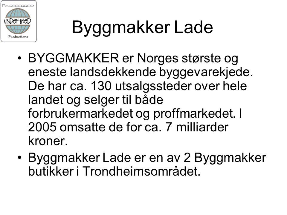 Byggmakker Lade BYGGMAKKER er Norges største og eneste landsdekkende byggevarekjede.
