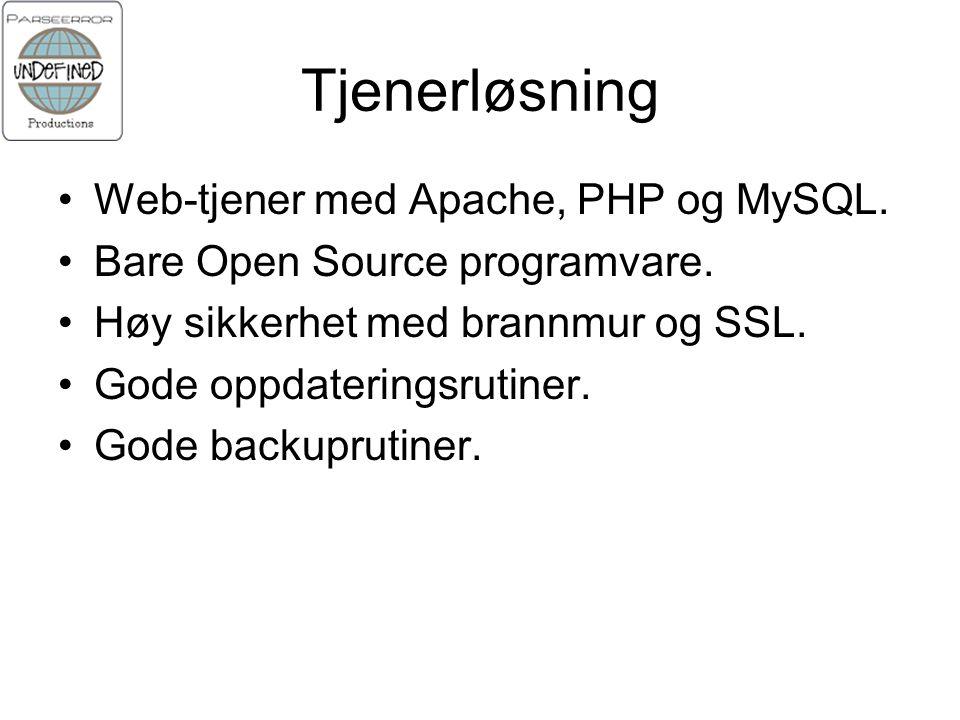 Tjenerløsning Web-tjener med Apache, PHP og MySQL.
