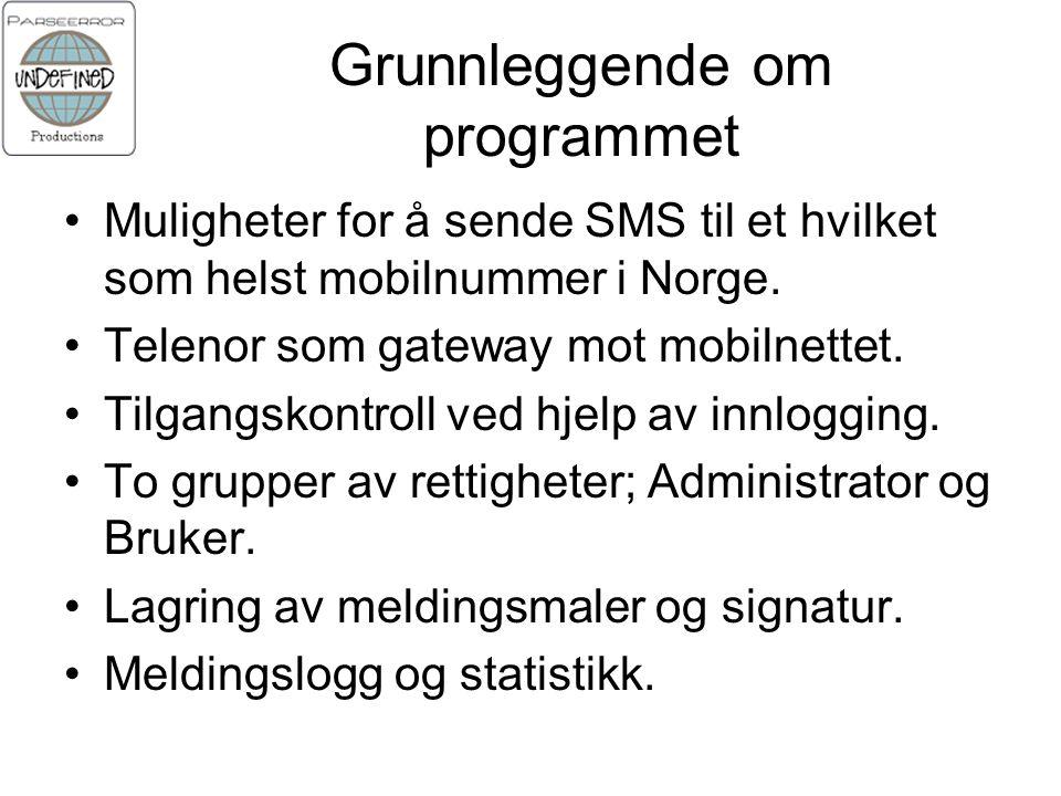 Grunnleggende om programmet Muligheter for å sende SMS til et hvilket som helst mobilnummer i Norge.