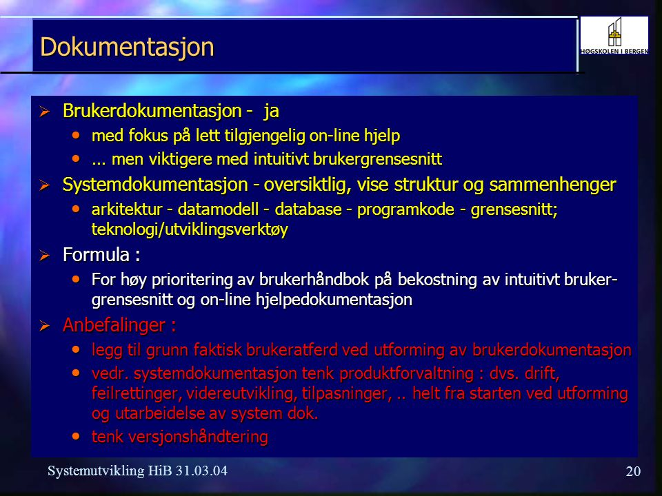 19 Systemutvikling HiB 31.03.04 Brukermedvirkning 