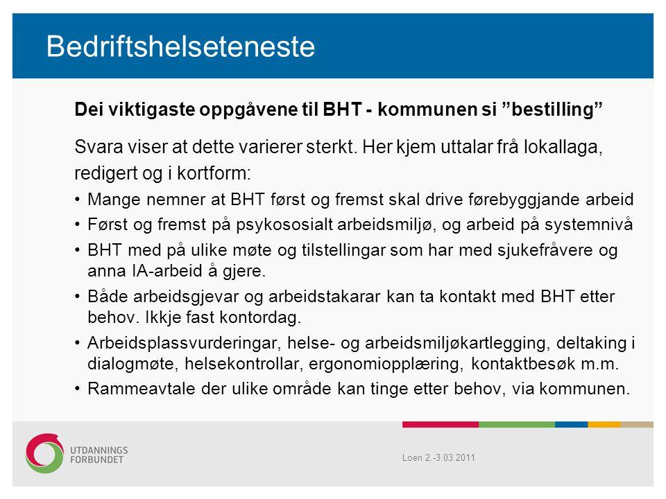 """Bedriftshelseteneste Dei viktigaste oppgåvene til BHT - kommunen si """"bestilling"""" Svara viser at dette varierer sterkt. Her kjem uttalar frå lokallaga,"""