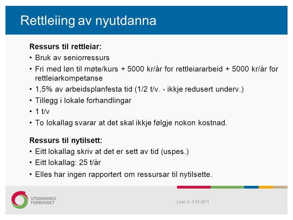 Rettleiing av nyutdanna Ressurs til rettleiar: Bruk av seniorressurs Fri med løn til møte/kurs + 5000 kr/år for rettleiararbeid + 5000 kr/år for rettl