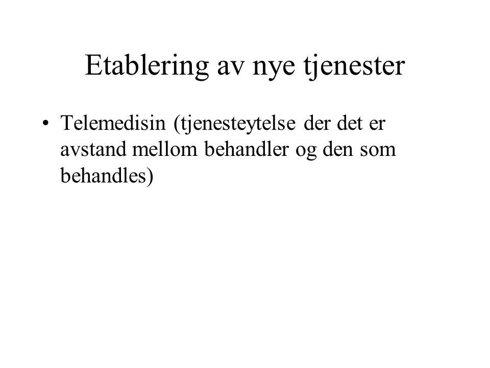 Etablering av nye tjenester Telemedisin (tjenesteytelse der det er avstand mellom behandler og den som behandles)