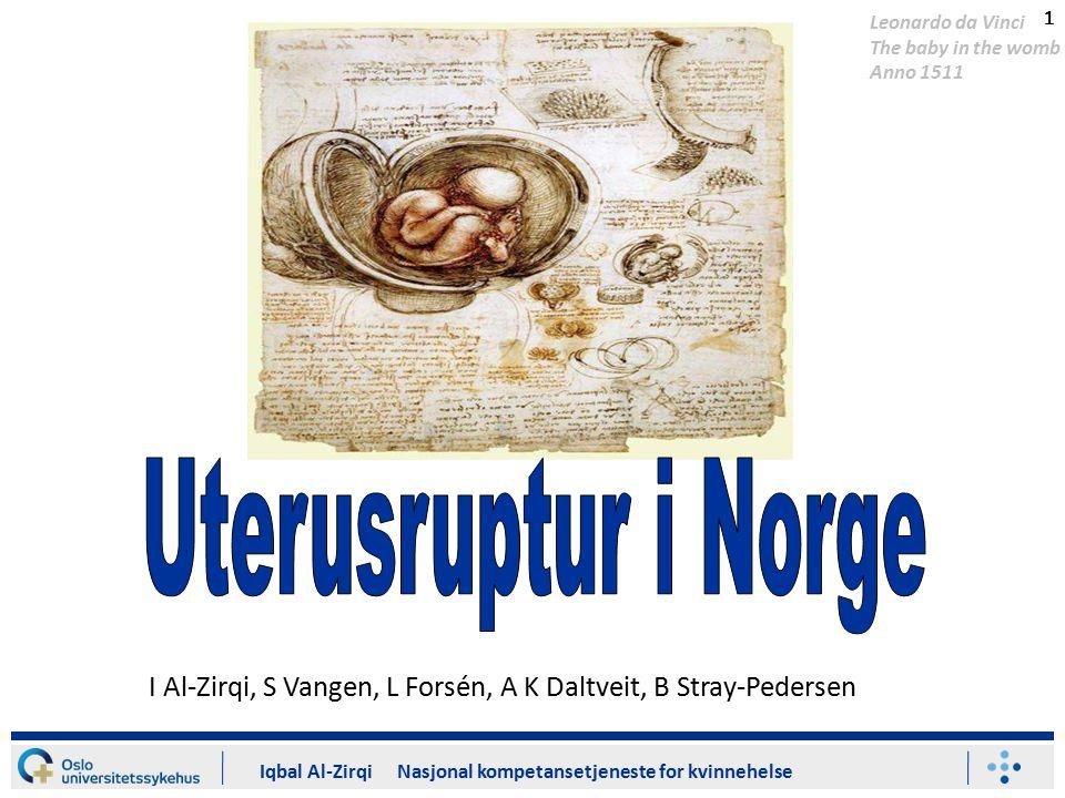 11 Iqbal Al-Zirqi Nasjonal kompetansetjeneste for kvinnehelse 11 Leonardo da Vinci The baby in the womb Anno 1511 I Al-Zirqi, S Vangen, L Forsén, A K