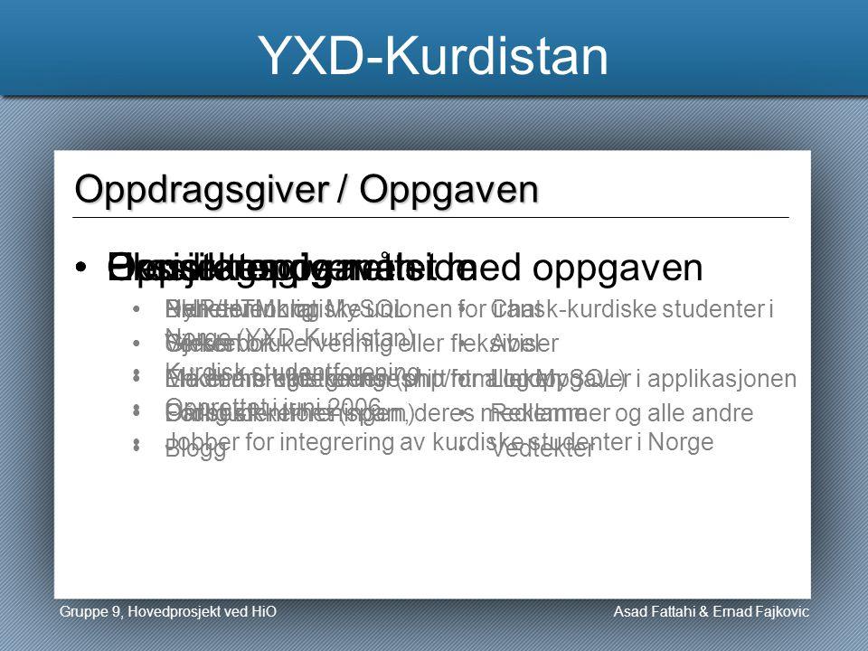 Oppdragsgiver Asad Fattahi & Ernad Fajkovic Oppdragsgiver / Oppgaven YXD-Kurdistan Den demokratiske unionen for iransk-kurdiske studenter i Norge (YXD