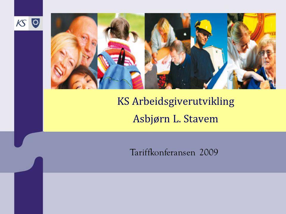 KS Arbeidsgiverutvikling Asbjørn L. Stavem Tariffkonferansen 2009