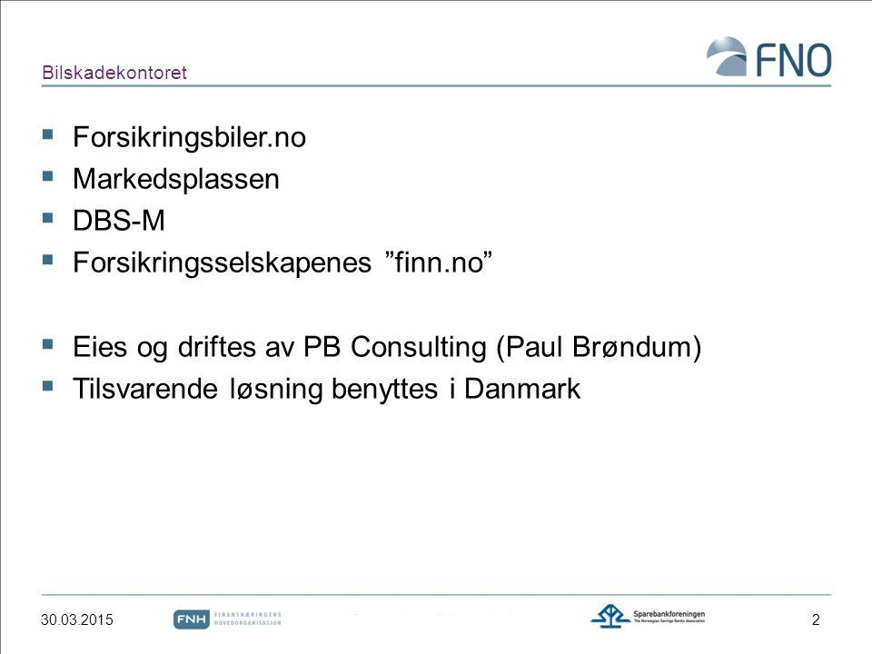 """Bilskadekontoret  Forsikringsbiler.no  Markedsplassen  DBS-M  Forsikringsselskapenes """"finn.no""""  Eies og driftes av PB Consulting (Paul Brøndum) """