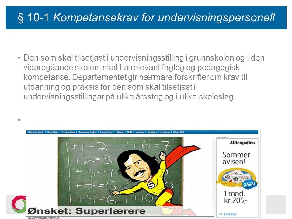§ 10-1 Kompetansekrav for undervisningspersonell Den som skal tilsetjast i undervisningsstilling i grunnskolen og i den vidaregåande skolen, skal ha r