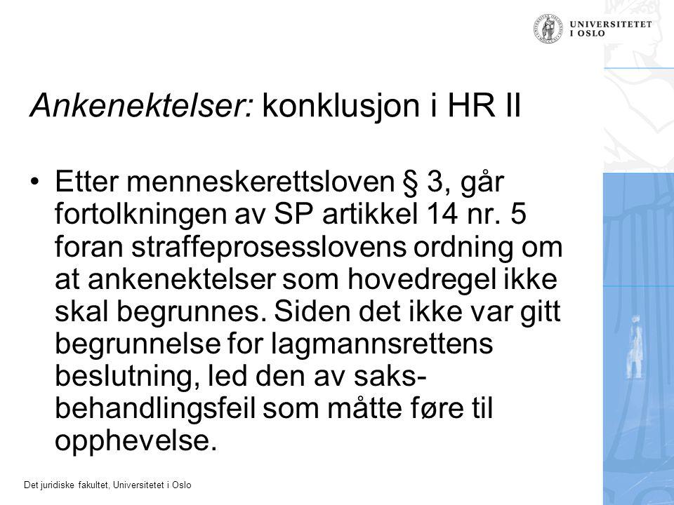 Det juridiske fakultet, Universitetet i Oslo Ankenektelser: konklusjon i HR II Etter menneskerettsloven § 3, går fortolkningen av SP artikkel 14 nr.