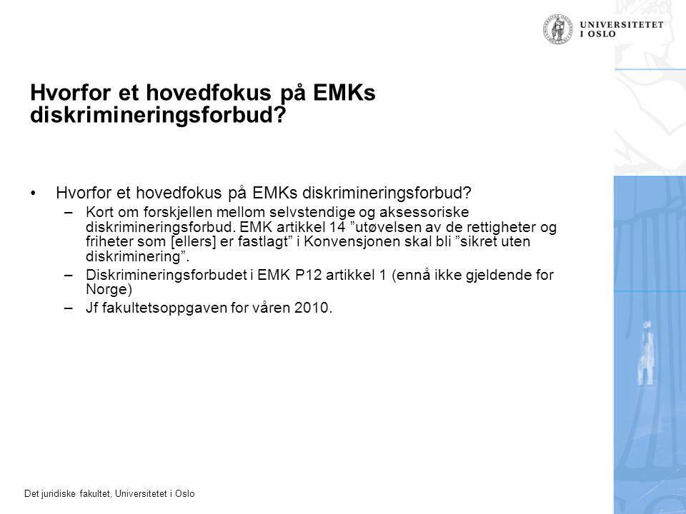 Det juridiske fakultet, Universitetet i Oslo Hvorfor et hovedfokus på EMKs diskrimineringsforbud? –Kort om forskjellen mellom selvstendige og aksessor