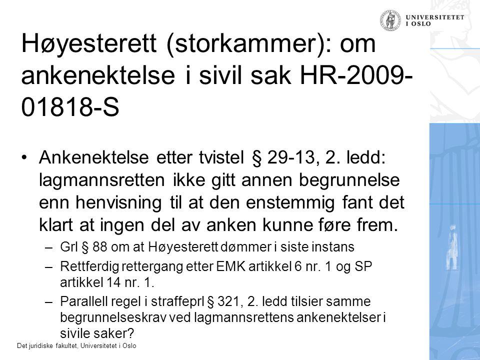 Det juridiske fakultet, Universitetet i Oslo Høyesterett (storkammer): om ankenektelse i sivil sak HR-2009- 01818-S Ankenektelse etter tvistel § 29-13